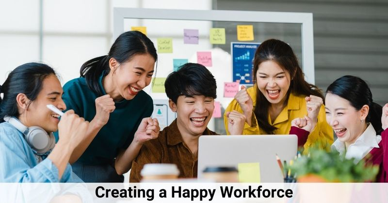 Creating a Happy Workforce