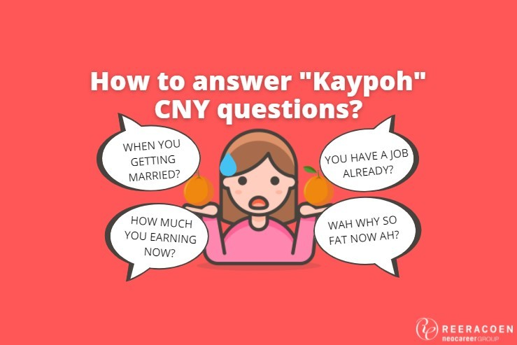 """Recruiters teach you how to answer those """"Kaypoh"""" CNY questions"""