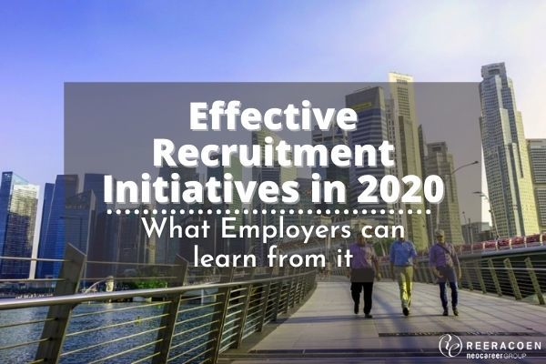 Effective Recruitment Initiatives in 2020 - What Employers Can Learn From It?