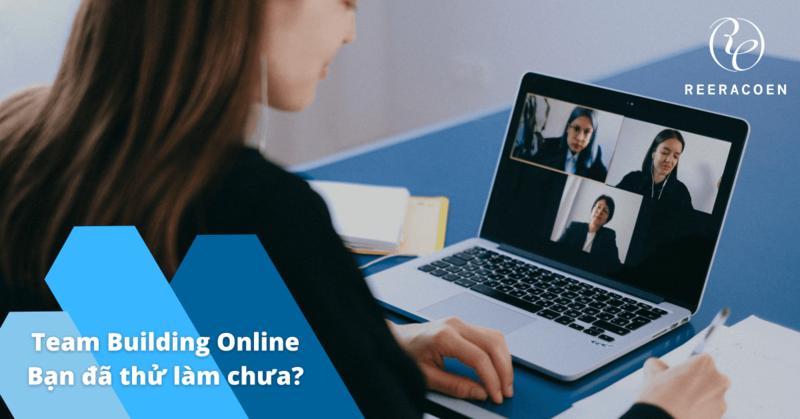 Team Building Online - Bạn đã thử ý tưởng này chưa?